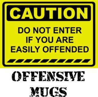 Offensive Mugs